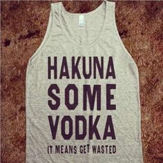 I would wear this shirt every Friday...and Saturday...and sometimes on Sunday ;)