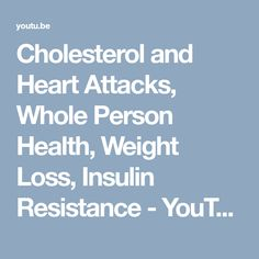 Cholesterol and Heart Attacks, Whole Person Health, Weight Loss, Insulin Resistance - YouTube Insulin Resistance, Cholesterol Levels, Heart Health, Heart Attack, Diet And Nutrition, Protein Smoothies, Weight Loss, Youtube, Protein Shakes