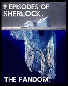 Sherlock Fandom. Wow!  Accurate!