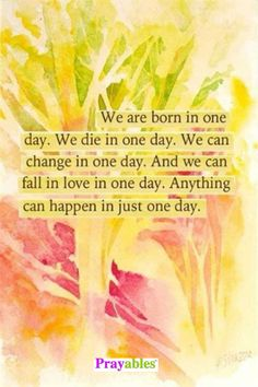 It only takes a day to make a difference. http://www.beliefnet.com/Prayables/Inspiration/Inspirational-Stories.aspx #Inspiration #Quotes