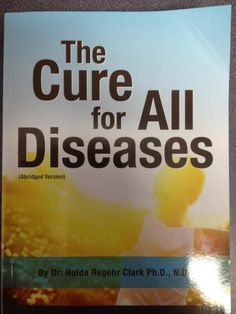 Get a Free copy of The Cure for All Diseases here   >>>   This book has a lot of very good natural remedies as well as detox protocols...