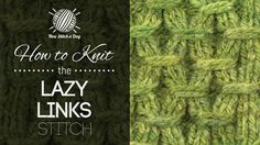 How to Knit the Lazy Links Stitch/The lazy links stitch would be great for afghans, scarves, and hats!