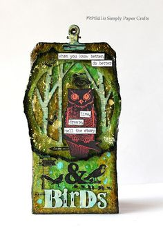 Meihsia Liu Simply Paper Crafts Mixed Media Tag Aesops Fable Owl Birds Simon Says Stamp Tim Holtz 1