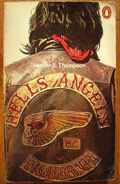 Hells Angels: The Strange and Terrible Saga of the Outlaw Motorcycle Gangs. Hunter S. Thompson