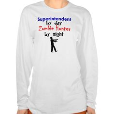 Superintendent By Day Zombie Hunter By Night T Shirt, Hoodie Sweatshirt