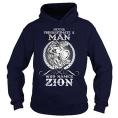I Love ZION  Never Underestimate A MAN Who ZION  Name Shirts & Tees