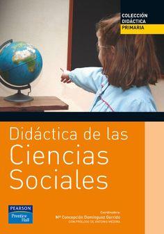 DIDÁCTICA DE LAS CIENCIAS SOCIALES Colección Didáctica Primaria Autor: María Concepción Domínguez Garrido  Editorial: Pearson  Edición: 1 ISBN: 9788420534534 ISBN ebook: 9788483228944 Páginas: 486 Área: Ciencias Sociales y Educación Sección: Educación  http://www.ingebook.com/ib/NPcd/IB_BooksVis?cod_primaria=1000187&codigo_libro=4757