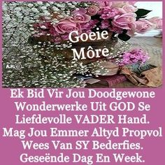 Good Morning Messages, Good Morning Quotes, Good Night Qoutes, Evening Greetings, Afrikaanse Quotes, Goeie Nag, Goeie More, Day Wishes, Embedded Image Permalink