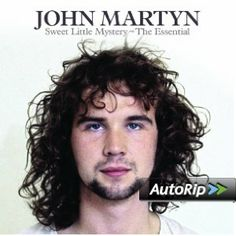 John Martyn - Sweet Little Mystery: The Essential Cd Album John Martyn, Live At Leeds, Singer Songwriter, The Essential, Cd Album, Photographs Of People, No One Loves Me, Music Stuff, New Music