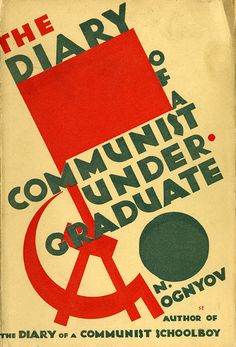 American Constructivism: The Diary of a Communist Undergraduate, by N. Ognyov, 1929