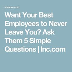 """Forget the exit interview. The best leaders will incorporate """"stay interviews"""" to engage their best people. Here are five questions they must ask. Employee Morale, Staff Morale, Good Employee, Leadership Coaching, Leadership Development, Professional Development, Staff Motivation, Workplace Motivation, Team Building Activities"""