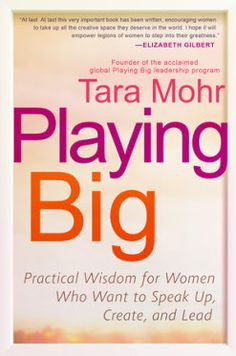 """Read """"Playing Big Practical Wisdom for Women Who Want to Speak Up, Create, and Lead"""" by Tara Mohr available from Rakuten Kobo. A groundbreaking women's leadership expert and popular conference speaker gives women the practical skills to voice and . Leadership Programs, Women In Leadership, Good Books, Books To Read, Free Books, Daring Greatly, Thing 1, Best Careers, Your Voice"""