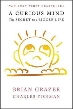 """""""A Curious Mind: The Secret to a Bigger Life""""--From Academy Award–winning producer Brian Grazer and acclaimed business journalist Charles Fishman comes the New York Times bestselling, brilliantly entertaining peek into the weekly """"curiosity conversations"""" New Books, Books To Read, Books 2016, Brian Grazer, Nonfiction Books, Book Lists, Bestselling Author, Book Worms, The Secret"""