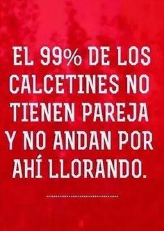 El 99%.... #frases #pensamientos                                                                                                                                                                                 Más