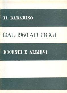 IL BARABINO DAL 1960 AD OGGI - Docenti e allievi,  1983