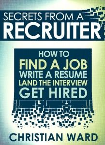 Secrets from a Recruiter: How to Find a Job, Write a Resume, Land the Interview, and Get Hired: Future Jobs, Future Career, Placement Agencies, Le Cv, Job Info, Resume Help, Career Inspiration, Career Quotes, Cover Letter For Resume