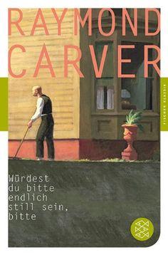 Würdest du bitte endlich still sein, bitte: Erzählungen (Fischer Klassik) von Raymond Carver http://www.amazon.de/dp/3596903904/ref=cm_sw_r_pi_dp_4N8.vb1ZC7EKV