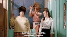 """""""Just 'cause we're pretty, everybody's jealous. Divine (as Dawn Davenport), Susan Walsh (as Chicklette) and Cookie Mueller (as Concetta) from John Waters' Female Trouble, 1974 John Waters, Girl Thinking, Weird World, Queen, Humor, Movies Showing, In Hollywood, Jealous, Cinematography"""
