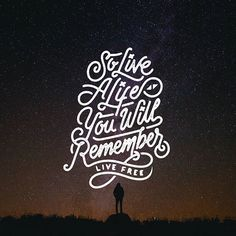 """One day you'll leave this world behind ""So live a life you will remember"" - @avicii, The Nights #designinspiration"""