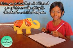 Purchase Bopha the Elephant and you can provide a month of English education to a child in Cambodia.