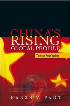 China's rising global profile : the great power tradition / Harsh V. Pant. Toledo campus. Call number : JZ 1734 .P36 2012