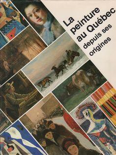 ROBERT, GUY. La peinture du Québec depuis ses origines