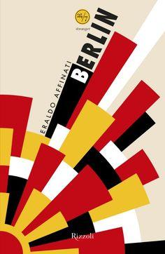 Book cover design by Andrea Cavallini at The World of Dot (Berlin by Eraldo Affinati; Poster Design, Graphic Design Posters, Graphic Design Illustration, Graphic Design Inspiration, Graphisches Design, Game Design, Layout Design, Quilt Design, Poster S