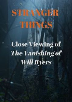 Close viewing, scene analysis and Gothic Fiction using the opening sequence of Stranger Things episode, The Vanishing of Will Byres. #film #filmstudies #strangerthings #closeviewing #english