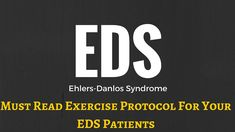 Ehlers-Danlos Syndrome | Exercise Protocol For Physical Therapists ...