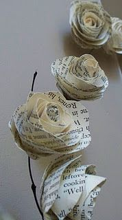 Rolled Paper Roses Tutorial - I could use pretty double sided scrap book paper and glue on stems to put in vintage bottles. Or a mix of vintage book pages and scrap book paper