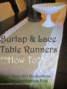 How To Monday: Burlap & Lace Table Runners, Rustic, Country Wedding Reception Decorations- Green-Eyed Girl Productions Blog