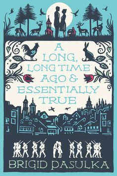 A Long, Long Time Ago & Essentially True by Brigid Pasulka, art by David Wardle