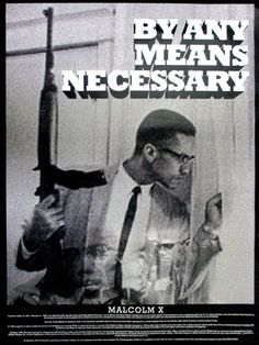 Malcolm X Poster - By Any Means Necessary (18x24)