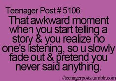 They dont even know I stop talking. http://media-cache7.pinterest.com/upload/34832597088052015_0cgu3jKh_f.jpg ccyfly teenager post