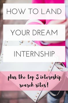 The ultimate guide to landing your dream internship PLUS the top 3 internship search sites #college #internship