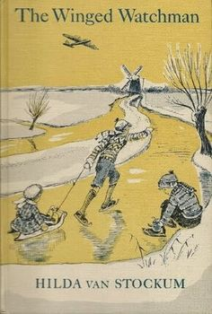 The Children's War: The Winged Watchman by Hilda van Stockum