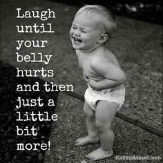 It's great to laugh like this! We forget as we get older.
