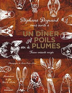 Un dîner à poils ou à plumes de Stéphane Reynaud http://www.amazon.fr/dp/2501101944/ref=cm_sw_r_pi_dp_uErIwb1FZ0BAV