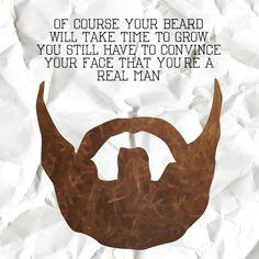 man up. grow a beard.