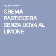 CREMA PASTICCERA SENZA UOVA AL LIMONE