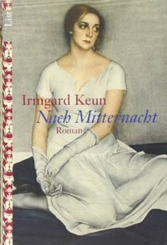 Nach Mitternacht: Roman: Amazon.de: Irmgard Keun: Bücher