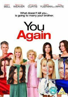 You Again.  LOVE LOVE LOVE THIS MOVIE!!! SO HILARIOUS!