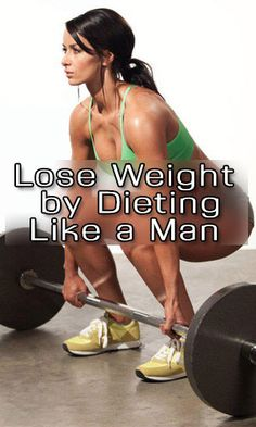 Lose Weight by Dieting Like a Man http://lifelivity.com/lose-weight-like-man/