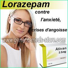 Lorazepam Ativan contre l'anxieté et les crises d'angoisses. Sans ordonnance et à prix discount sur la Pharmacie enligne.