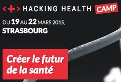Hacking health Camp | Créer le futur de la santé Strasbourg, du 19 au 22 mars 2015