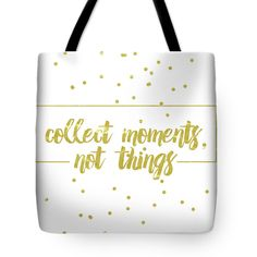 Collect Moments, Not Things, collect moment not things, quotes, digital art ,pixelscrapper, lerin,wish bone, bone fish ,bone fish ,yellow, art, restaurant art ,seafood artist, kitchen art ,modern art, abstract ,cool ,best-seller ,fabulous artist, room art, bedroom,, office, office art, classroom, bursery, bedroom, family, montage,collector