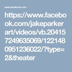 https://www.facebook.com/jakeparkerart/videos/vb.204157249635069/1221480951236022/?type=2&theater