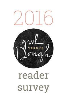 2016 Girl Versus Dough Reader Survey | girlversusdough.com @girlversusdough