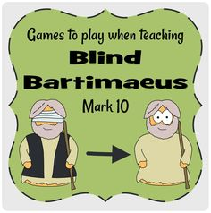 Bartimaeus (Mark 10) games to play #Jesuswithoutlanguage: