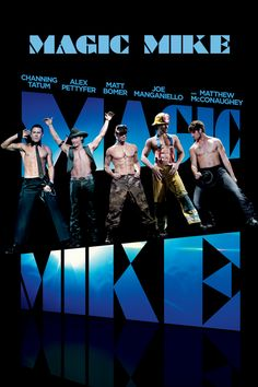 Magic Mike with Channing Tatum, Matthew McConaughey, Matt Bomer, Alex Pettyfer, Joe Manganiello, Olivia Munn and Cody Horn
